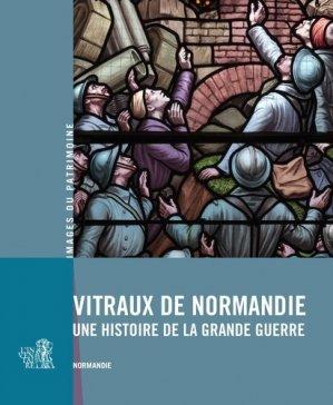 Vitraux de Normandie. Une histoire de la Grande Guerre - Lieux Dits - 9782362191503 -
