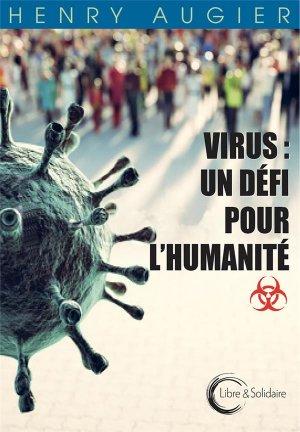 Virus : un défi pour l'humanité - libre et solidaire - 9782372631013 -