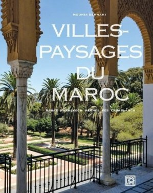 Villes-paysages du Maroc - la decouverte - 9782373680331 -