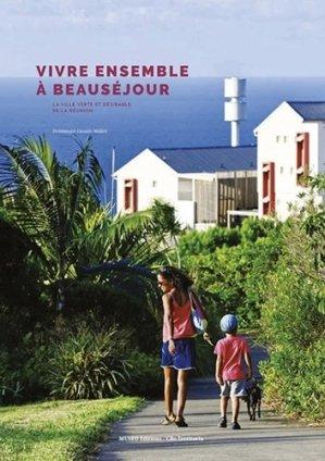 Vivre ensemble à Beauséjour. La ville verte et désirable de La Réunion - Museo - 9782373750621 -