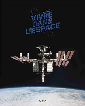 Vivre dans l'espace - epa - 9782376710639 -