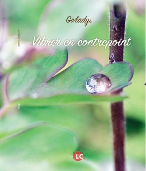 Vibrer en contrepoint - Editions LC - 9782376960188 -