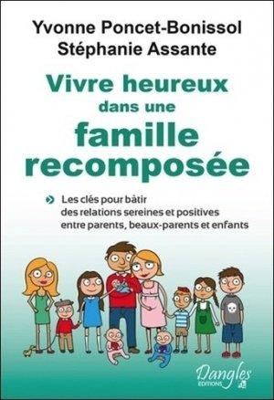 Vivre heureux dans une famille recomposée - Les clés pour bâtir des relations sereines et positives - dangles éditions - 9782703310570 -