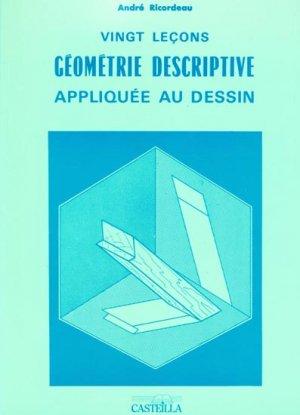 Vingt leçons de géométrie descriptive appliquée au dessin - casteilla - 9782713504853 -