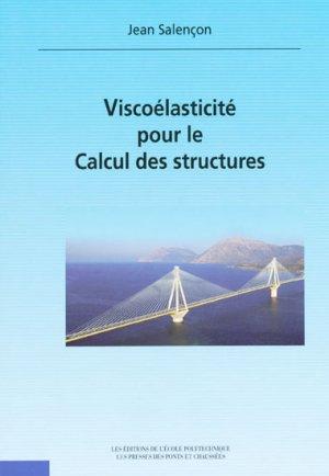 Viscoélasticité pour le Calcul des structures - école polytechnique / presses des ponts et chaussées - 9782730215572 -