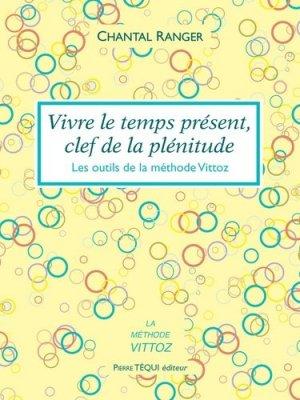 Vivre le temps présent, clef de la plénitude - tequi - 9782740320853 - majbook ème édition, majbook 1ère édition, livre ecn major, livre ecn, fiche ecn