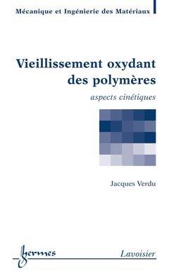 Vieillissement oxydant des polymères - hermès / lavoisier - 9782746232976 -