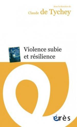 Violence subie et résilience - eres - 9782749247861 -