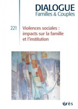 Violences sociales : impacts sur la famille et l'institution - eres - 9782749261591