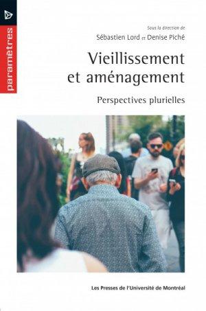 Vieillissement et aménagement. perspectives plurielles - presses de l'universite de montréal - 9782760638310 -