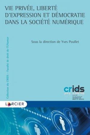 Vie privée, liberté d'expression et démocratie dans la société numérique - Éditions Larcier - 9782807921245 -