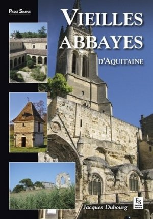 Vieilles abbayes d'Aquitaine - alan sutton - 9782813808936 -