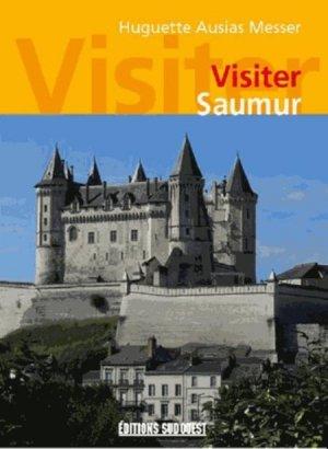 Visiter Saumur - sud ouest - 9782817703459 -