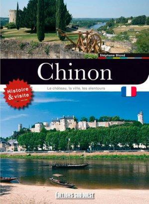 Visiter Chinon - Le château, la ville, les alentours - sud ouest - 9782817705217 -