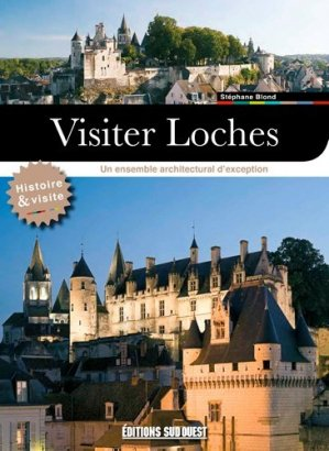 Visiter Loches - sud ouest - 9782817707273 -