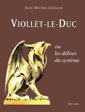 Viollet-le-Duc ou les délires du système - Société des Editions Mengès - 9782856204962 -