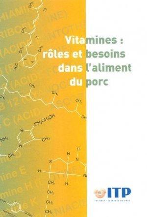 Vitamines : rôles et besoins dans l'alimentation du porc - itp - 9782859691714 -