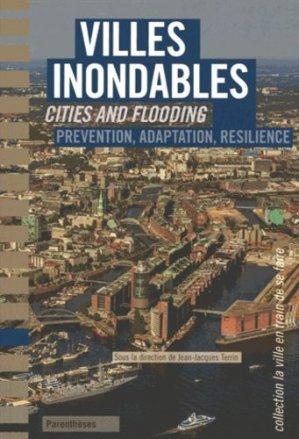 Villes inondables. Prévention, résilience, adaptation, Edition bilingue français-anglais - parentheses - 9782863642375 -