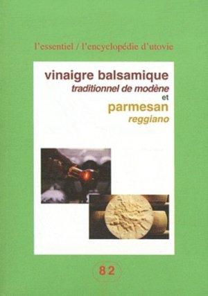 Vinaigre balsamique traditionnel de Modène et Parmesan Reggiano - Utovie - 9782868191823 - rechargment cartouche, rechargement balistique