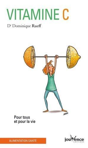 Vitamine C. Pour tous et pour la vie - jouvence - 9782889531455 -