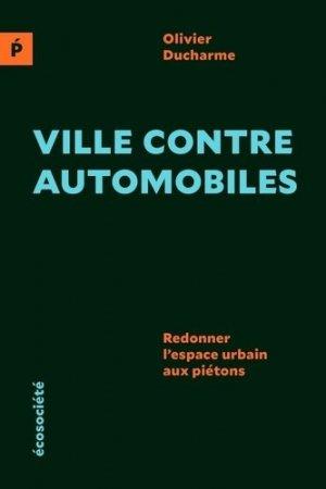 Ville contre automobiles - Redonner l'espace urbain aux piét - ecosociete (canada) - 9782897196783 -