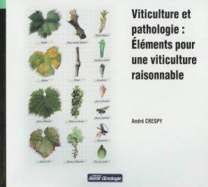 Viticulture et pathologie : Éléments pour une agriculture raisonnable - oenoplurimedia - 9782905428233 -