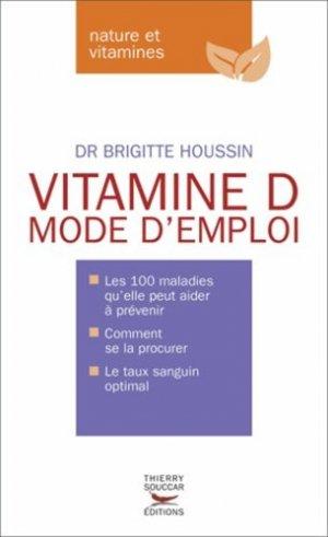 Vitamine D. Mode d'emploi - thierry souccar - 9782916878812 -