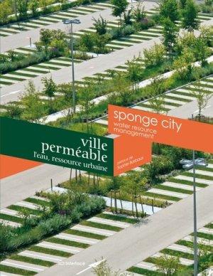 Ville perméable - L'eau, ressource urbaine - ici interface - 9782916977355 -