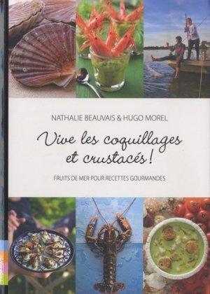 Vive les coquillages et crustacés. Fruits de mer pour recettes gourmandes - Trop mad - 9782918068143 -