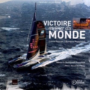 Victoire autour du monde. Loïck Peyron/Banque Populaire - du toucan - 9782953407860 -