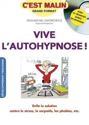 Vive l'autohypnose ! - Enfin la solution contre le stress, le surpoids, les phobies, etc. - leduc - 9791028501044 -