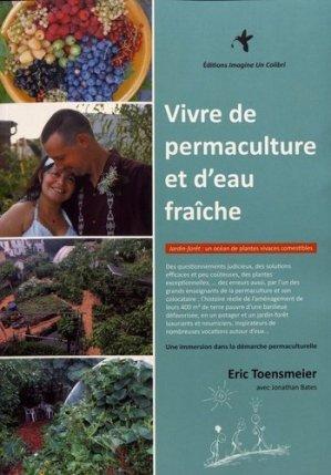 Vivre de permaculture et d'eau fraiche - imagine un colibri - 9791095250050 -