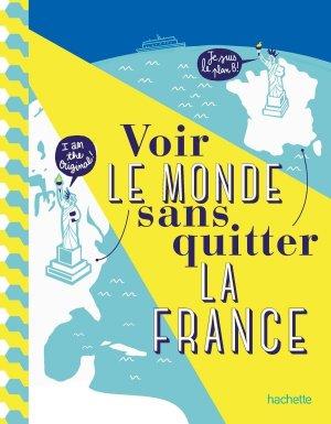 Voir le monde sans quitter la France - hachette - 9782016281932 -