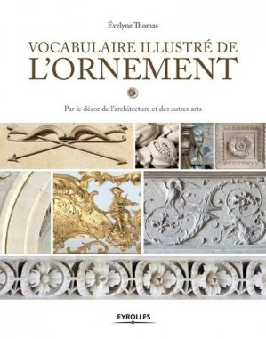 Vocabulaire illustré de l'ornement - eyrolles - 9782212142228 -