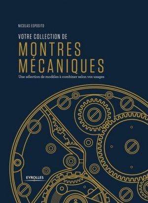 Votre collection de montres mécaniques - eyrolles - 9782212676983 -