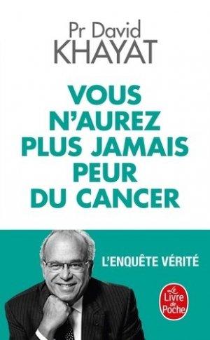 Vous n'aurez plus jamais peur du cancer - le livre de poche - lgf librairie generale francaise - 9782253238140 -
