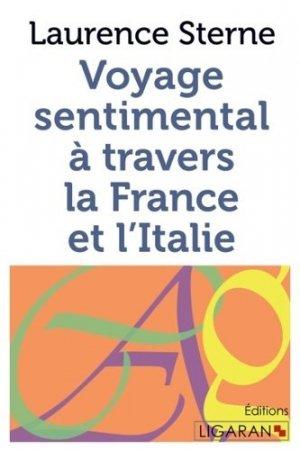 Voyage sentimental à travers la France et l'Italie - Ligaran - 9782335028430 -