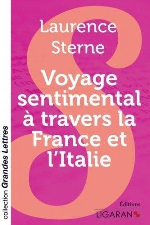 Voyage sentimental à travers la France et l'Italie - Ligaran - 9782335028621 -