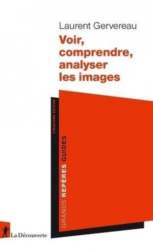 Voir, comprendre, analyser les images - La Découverte - 9782348060229 -