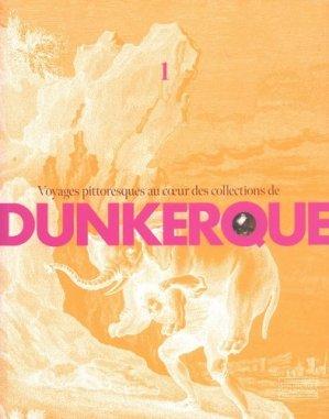 Voyages pittoresques au coeur des collections de Dunkerque - Gourcuff Gradenigo - 9782353403301 -