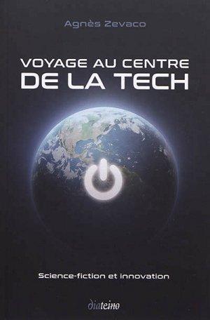 Voyage au centre de la tech : science-fiction et innovation - diateino - 9782354563349