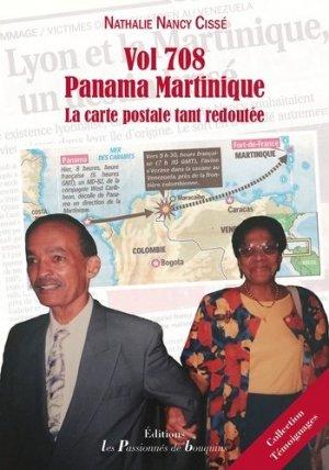 Vol 708 Panama Martinique. La carte postale tant redoutée - Les passionnés de bouquins - 9782363510433 -