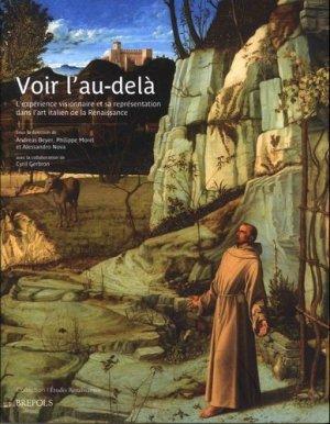 Voir l'au-delà. L'expérience visionnaire et sa représentation dans l'art italien de la Renaissance - Brepols - 9782503574707 -