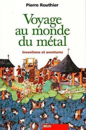 voyage au monde du metal - belin - 9782701124032 -