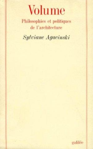 Volume. Philosophies et politiques de l'architecture - Editions Galilée - 9782718604039 -