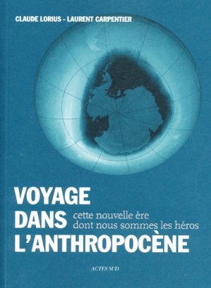 Voyage dans l'anthropocène - actes sud - 9782742795345 -