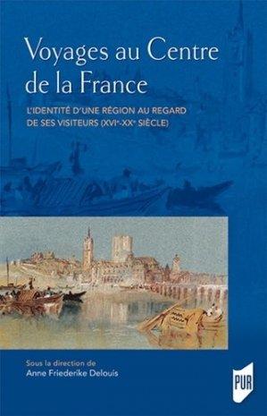 Voyages au centre de la France - presses universitaires de rennes - 9782753580282 -