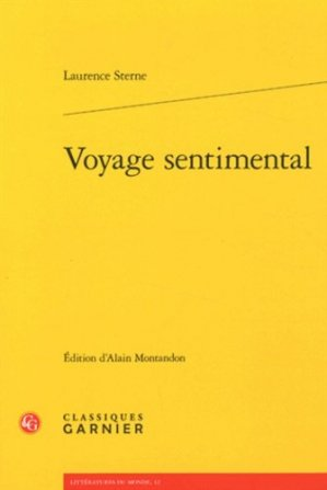 Voyage sentimental. Edition bilingue français-anglais - Editions Classiques Garnier - 9782812433511 -