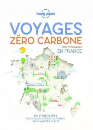 Voyages zéro carbone France - lonely planet - 9782816193459 -