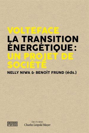 Volteface - La transition énergétique : un projet de société - d'en bas - 9782829005701 -
